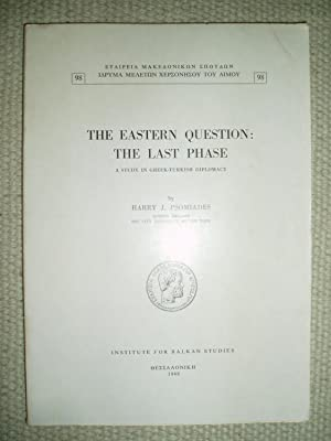 The Eastern Question : The Last Phase : A Study in Greek-Turkish Diplomacy