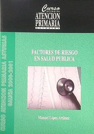 FACTORES DE RIESGO EN SALUD PÚBLICA: LÓPEZ ARTÍMEZ, MANUEL