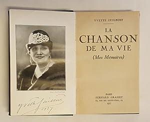 La chanson de ma vie (Mes Memoires).: Guilbert, Yvette