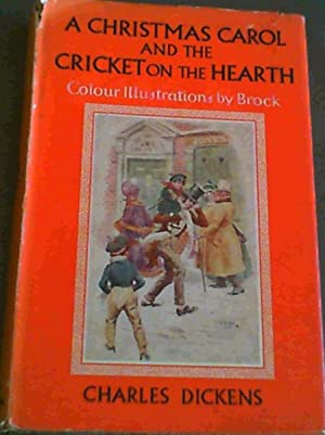 A Christmas Carol and the Cricket on: Dickens, Charles ;