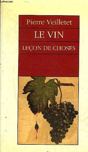 LE VIN LECON DE CHOSES.: VEILLETET PIERRE