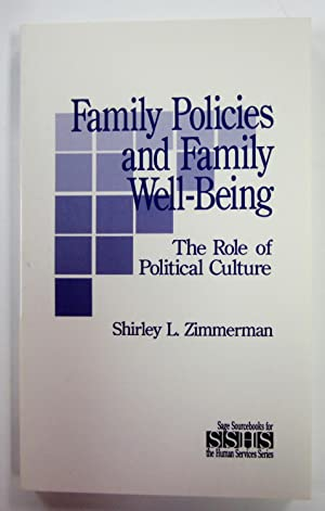 Family Policies and Family Well-Being: The Role of Political Culture (SAGE Sourcebooks for the Hu...