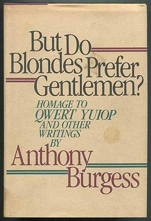 But Do Blondes Prefer Gentlemen? Homage to: BURGESS, Anthony