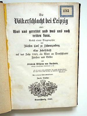 Die Völkerschlacht bei Leipzig oder: was uns gerettet und was uns noch retten kann. Nebst einer ...