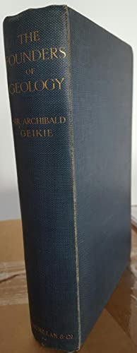 The Founders of Geology. Second edition.: GEIKIE, Archibald (1835-1924):