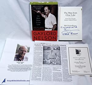 The Man from Clear Lake: Earth Day Founder Senator Gaylord Nelson (signed by Gaylord Nelson): ...