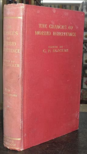 The Chances of Morbid Inheritance: Blacker, C. P. (Editor)
