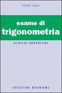 L'esame di trigonometria: Pietro Sassi