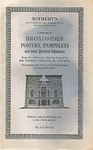 Catalogue of Broadsides, Posters, Pamphlets and other Printed Ephemera from the celebrated collec...