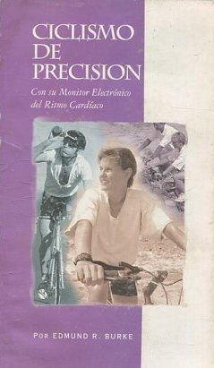 Imagen del vendedor de CICLISMO DE PRECISION. CON SU MONITOS ELECTRONIDO DEL RITMO CARDIACO. a la venta por Libreria Anticuaria Jerez