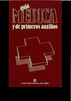GUIA MEDICA Y DE PRIMEROS AUXILIOS: VARIOS