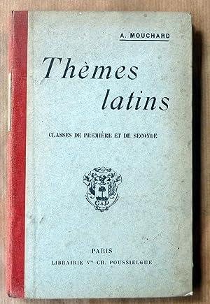 Thèmes Latins Classe de Première et de Seconde.: Mouchard (A.).