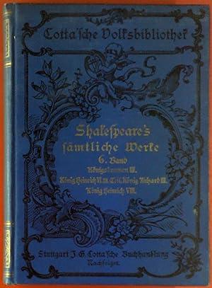 Cotta Volksbibliothek. Shakespeare`s Werke, Band 6. Königsdramen III. - König Heinrich VI., III. ...