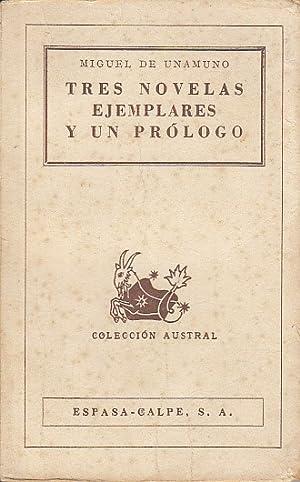 TRES NOVELAS EJEMPLARES Y UN PRÓLOGO: DE UNAMUNO, MIGUEL