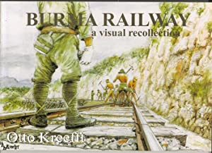 Burma Railway: Some scenes remembered, a visual recollection: Otto Kreefft