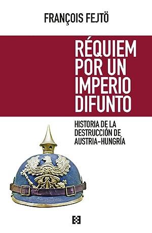 Requiem por un imperio difunto: Fejto, FranÇois