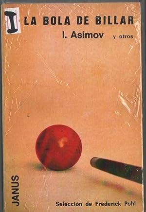 La Bola De Billar: Asimov Isaac y