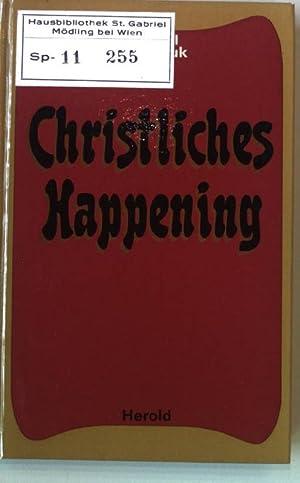 Bild des Verkäufers für Christliches Happening. zum Verkauf von Petra Gros