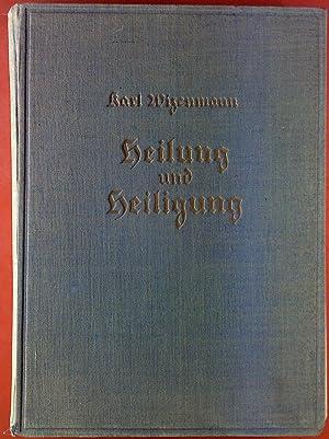 Heilung und Heiligung. Ein Hausbuch für Kranke und Suchende. BAND 1: Karl Wizenmann