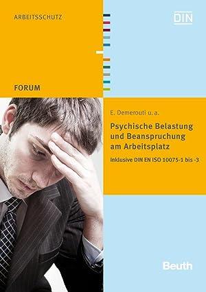 Psychische Belastung und Beanspruchung am Arbeitsplatz : Inklusive DIN EN ISO 10075-1 bis -3: E. ...