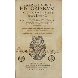 Caroli Sigonii, Historiarum de Occidentali Imperio Libri: Sigonio Carlo (1524-1584)