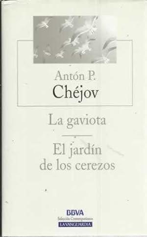 La gaviota / El jardín de los: Pávlovich Chéjov, Antón