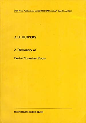 Seller image for A Dictionary of Proto-Circassian Roots (PdR Press Publications on North Caucasian Languages, Vol. 1) for sale by Masalai Press