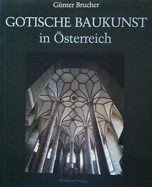 Gotische Baukunst in Österreich. [Hrsg.: Residenzgalerie Salzburg]: Brucher, Günter