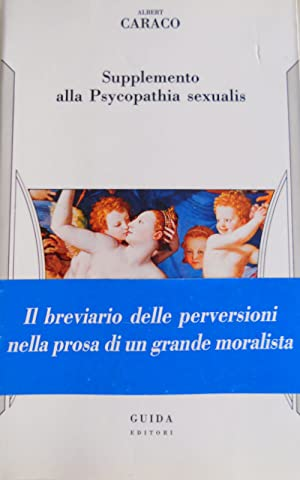 SUPPLEMENTO ALLA PSYCOPATHIA (PSYCHOPATHIA) SEXUALIS: ALBERT CARACO