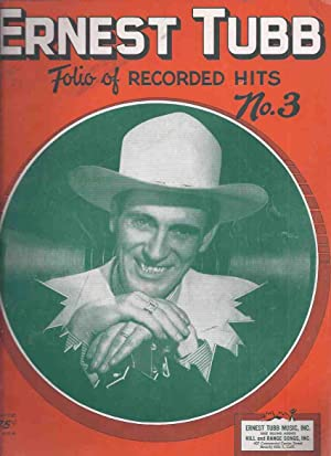 Ernest Tubb, Folio of Recorded Hits, N0. 3 / Ernest Tubb Music Inc. - Hill and Range Songs Inc.