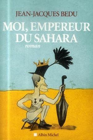 Image du vendeur pour moi, empereur du sahara mis en vente par Chapitre.com : livres et presse ancienne