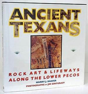 Ancient Texans Rock Art and Lifeways Along: Shafer, Harry J.