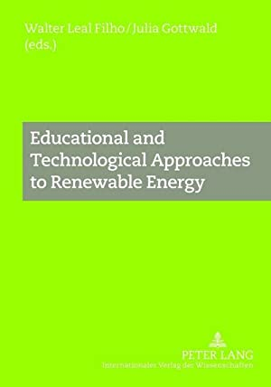 Educational and Technological Approaches to Renewable Energy: Walter Leal Filho