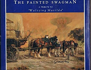 The Painted Swagman: A Tribute to 'Waltzing Matilda'