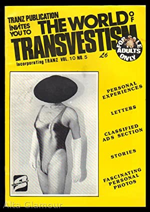 THE WORLD OF TRANSVESTISM; Incorporating Tranz Vol.