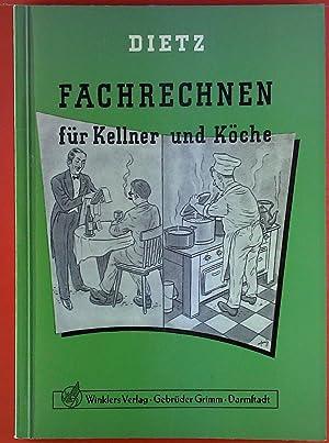 Fachrechnen für Kellner und Köche.: Alfred Dietz