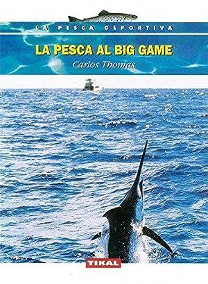 La pesca al big game. (La Pesca: Thomas, Carlos