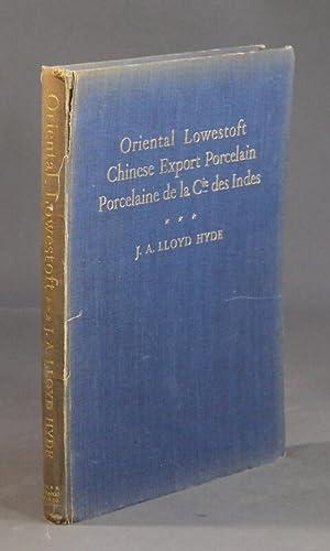 Oriental Lowestoft Chinese export porcelain, porcelain de: Hyde, J. A.