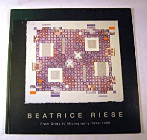 Beatrice Riese. From Grids to Micrography, 1969-1999: Beatrice Riese