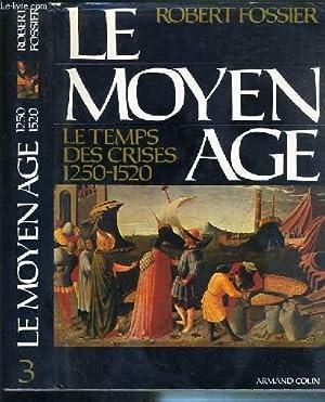 LE MOYEN AGE - TOME 3. LE: FOSSIER ROBERT