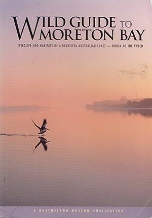 Wild guide to moreton bay.: Ryan, Michelle.