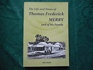 The Life and Times of Thomas Frederick MERRY and of His Family