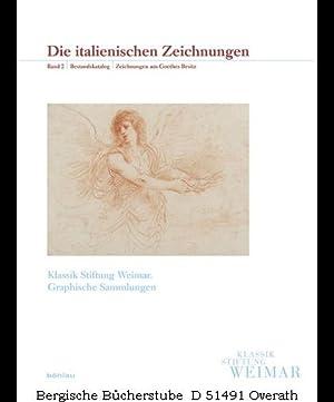 Klassik Stiftung Weimar. Die Graphischen Sammlungen / Die italienischen Zeichnungen Band 2: ...