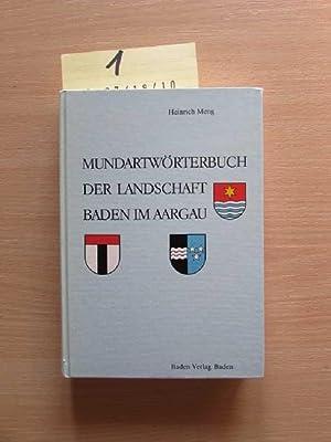 Mundartwörterbuch der Landschaft Baden im Aargau (nach Sachgruppen) Grammatiken und Wörterbücher ...