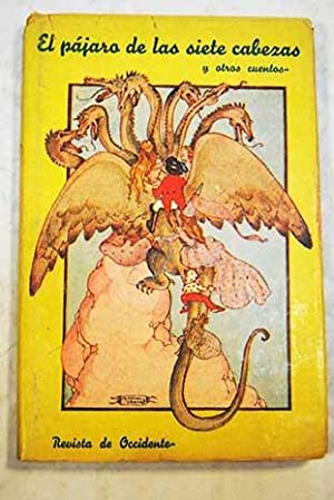 """El pájaro de las siete cabezas y otros cuentos: adaptación infantil de algunas """"musas lejanas&..."""