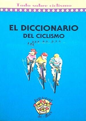 Imagen del vendedor de EL DICCIONARIO DEL CICLISMO a la venta por CENTRAL LIBRERA REAL FERROL