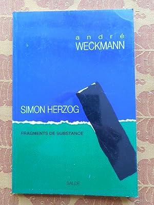 Simon Herzog - Fragments de substance: Andre Weckmann