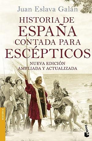 Historia de España contada para escépticos: Eslava Galan, Juán