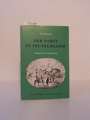 Der Pabst in Teutschland. Die Reise Pius: Kovacs, Elisabeth: