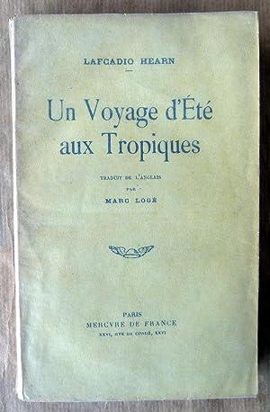 Un voyage d'été aux tropiques. Traduit de l'anglis par Marc Logé.: Lafcadio Hearn.
